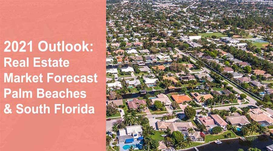 2021 Real Estate Market Forecast Palm Beaches FLPalmBeach Martin Group