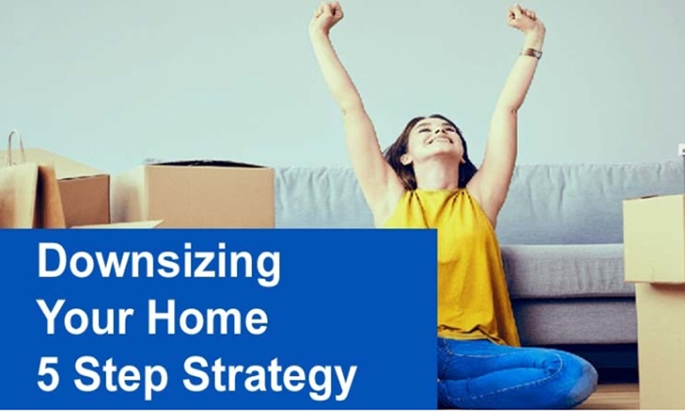 Downsizing Your Home 5 Step Strategy 1000x600Image
