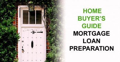 Home Buyer's Guide – Mortgage Loan Preparation