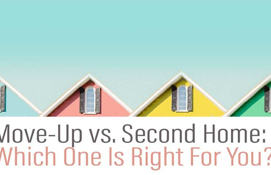 Move-Up vs Second Home Which Is Right For You FLPalmBeach