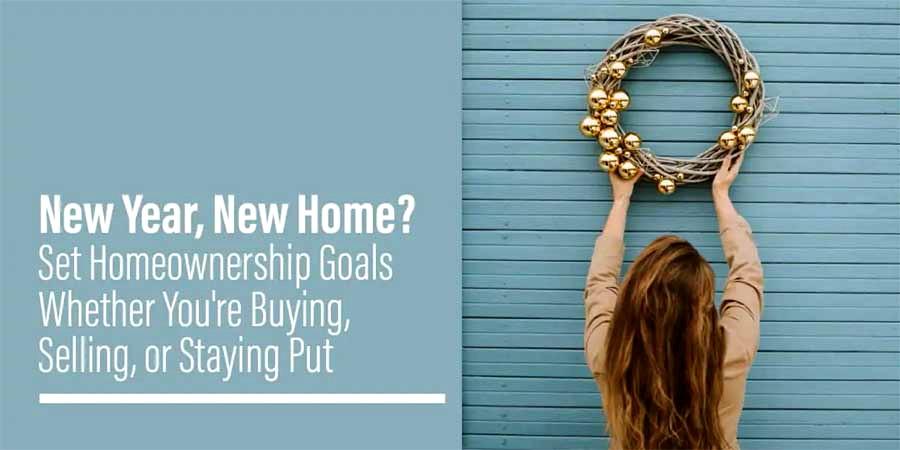 New Year New Home Set Homeownership Goals FLPalmBeach Martin Group 900x450
