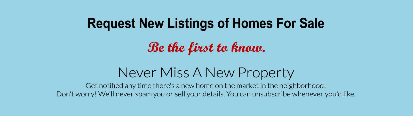 Request New Listings of Homes For Sale