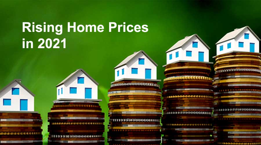 Rising Home Prices 2021