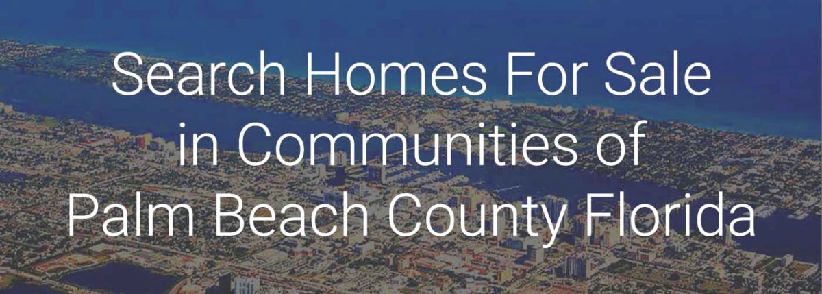 Search Homes For Sale in Communities Palm Beach County FL Martin Group Real Estate 1400x500 Image