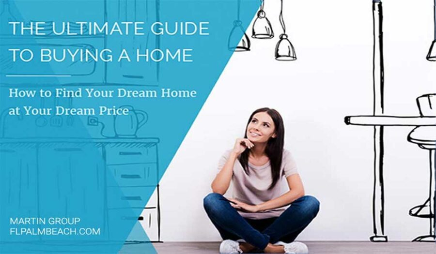 Ultimate Guide to Buying Home FLPalmBeach Martin Group