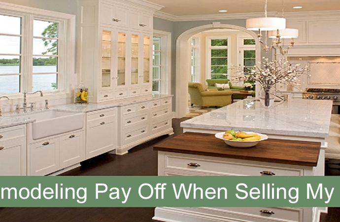 Will Remodeling Pay Off When Selling My Home